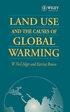 Land Use and the Causes of Global Warming by W. Neil Adger and Katrina Brown...