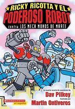 Ricky Ricotta y el Poderoso Robot contra los Meca Monos de Marte: (Spa-ExLibrary