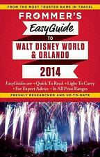 Frommer's EasyGuide to Walt Disney World and Orlando 2014 (Easy Guides)