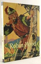 Robin Hood: A Classic Illustrated Edition by E. Charles Vivian First Edition- Hi