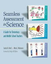 Seamless Assessment in Science: A Guide for Elementary and Middle School Teacher