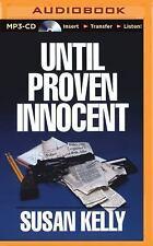 Until Proven Innocent by Susan Kelly (2015, MP3 CD, Unabridged)
