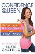 Confidence is Queen: The Four Keys to Ultimate Beauty Through Positive-ExLibrary