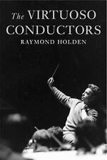 The Virtuoso Conductors: The Central European Tradition from Wagner to Karajan