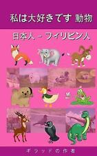 I Love Animals Japanese - Filipino by Gilad Soffer (2015, Paperback)