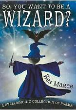 So, You Want to be a Wizard? (Poetry), Magee, Wes, Used; Very Good Book