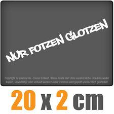 Nur Fotzen glotzen 20 x 2 cm JDM Decal Sticker Auto Car Weiß Scheibenaufkleber