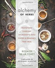 Alchemy of Herbs: Transform Everyday Ingredients into Foods and Remedies...(Pbk)