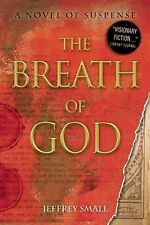 The Breath of God : A Novel of Suspense by Jeffrey Small (2011, Paperback)
