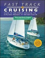 Fast Track to Cruising: How to Go from Novice to Cruise-Ready in Seven Days by