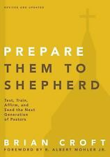 Prepare Them to Shepherd: Test, Train, Affirm, and Send the Next Generation of..