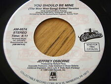 "JEFFREY OSBORNE - YOU SHOULD BE MINE / WE'RE GOING ALL THE WAY  7"" VINYL"