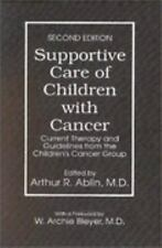 Supportive Care of Children with Cancer: Current Therapy and Guidelines from the