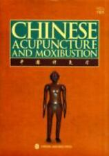 Chinese Acupuncture and Moxibustion by Xinnong Cheng, Zhupan Xie, Qiwei Zheng...