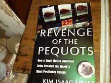 Revenge of the Pequots How a Small Native American Tribe Created Eisler 2001
