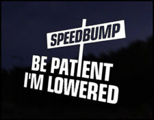 Patient Lowered Speed bump Decal Sticker JDM Vehicle Bike Bumper Graphic Funny