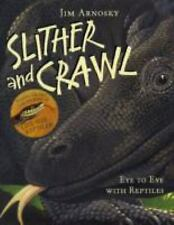 Slither and Crawl: Eye to Eye with Reptiles-ExLibrary