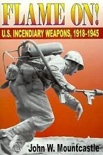 Flame On!: U.S. Incendiary Weapons, 1918-1945-ExLibrary