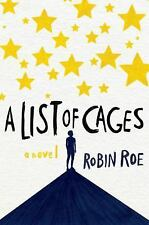 A List of Cages by Robin Roe (2017, Hardcover)