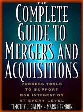The Complete Guide to Mergers and Acquisitions : Process Tools to Support M&A In