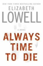 Always Time to Die by Elizabeth Lowell (2005) 1st Edition VG/VG