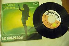 """LE VOLPI BLU'""""TU PICCOLA- disco 45 giri CONDOR 1975"""" PROG.Italy- RARO"""