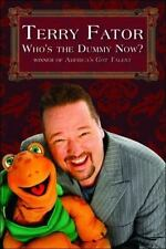 Who's the Dummy Now?: Winner of America's Got Talent by Terry Fator