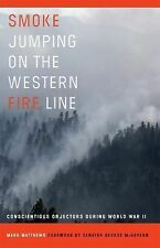 Smoke Jumping on the Western Fire Line: Conscientious Objectors During-ExLibrary