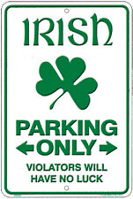 Irish Parking Only METAL SIGN for Luck of the IRELAND four leaf clover
