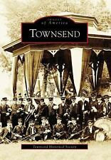Images of America: Townsend by Townsend Historical Society (2006, Paperback)