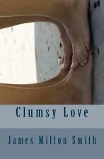 NEW Clumsy Love by James Milton Smith Paperback Book (English) Free Shipping