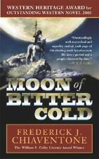Moon of Bitter Cold by Frederick J. Chiaventone (2003, Paperback)