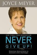 Never Give Up! a Christian Hardcover book by Joyce Meyer FREE SHIPPING