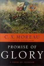 Promise of Glory: A Novel of Antietam Moreau, C. X. Hardcover