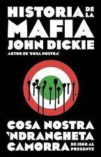 Historia de la Mafia. Cosa Nostra, Camorra y N'dranghetta de 1860 Al...