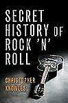 The Secret History of Rock 'n' Roll, Knowles, Christopher, Acceptable Book