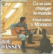 JOE DASSIN Ca va pas changer le monde SINGLE CBS 1976