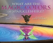 What Are the Magic Colors of Sparkleshire? : Part of The by Jane F. Collen...