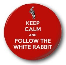 KEEP CALM & FOLLOW THE WHITE RABBIT - 1 inch / 25mm Button Badge - Alice Wonder
