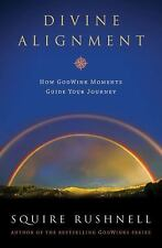 Squire Rushnell - Divine Alignment (2014) - Used - Trade Paper (Paperback)