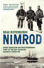 Nimrod : The Extraordinary Story of Shackleton's First Expedition by Beau...