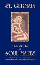 Twin Souls & Soulmates: The I AM Presence of St. Germain Channelled Through Aze