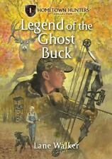 The Legend of the Ghost Buck (Hometown Hunters)-ExLibrary