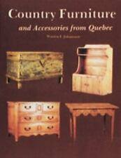 Country Furniture and Accessories from Quebec by Johansson, Warren I.