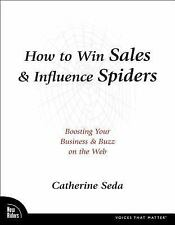 How to Win Sales & Influence Spiders: Boosting Your Business & Buzz on t