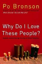 Why Do I Love These People?: Honest and Amazing Stories of Real Families, Bronso