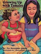 Growing up with Tamales : Los Tamales de Ana by Gwendolyn Zepeda and Gabriela...