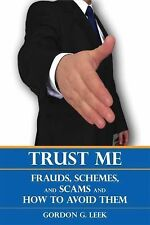 Trust Me: Frauds, Schemes, and Scams and How to Avoid Them