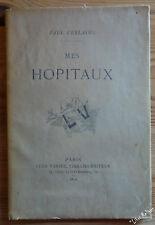EO Paul VERLAINE Mes HOPITAUX Edition Originale Léon Vanier 1889 RARE
