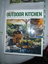 New Outdoor Kitchen, The: Cooking Up a Kitchen for the Way You Live and Play